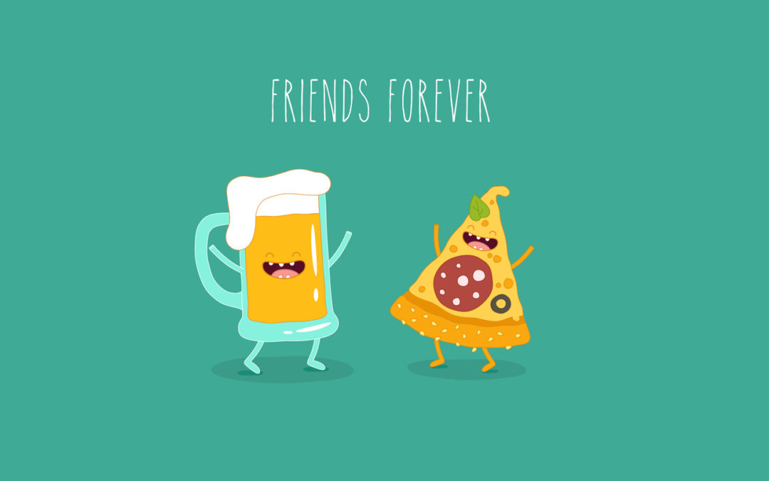 Pizza and beer friends forever